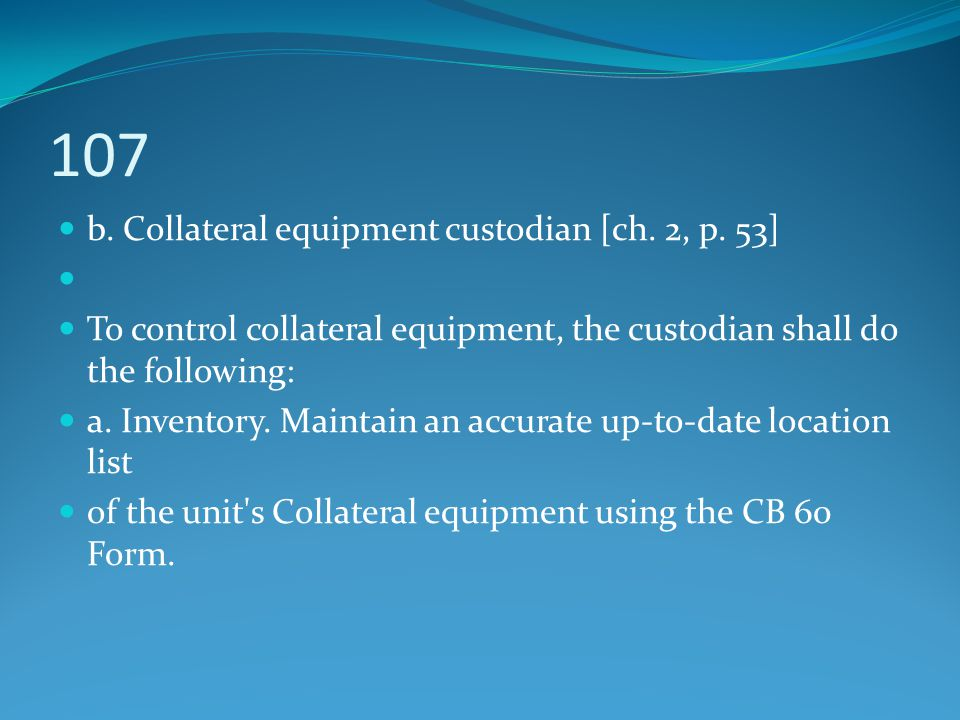 107 b. Collateral equipment custodian [ch. 2, p. 53]